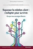 Repenser la relation client - S'adapter pour survivre: Ce que nous enseigne Darwin