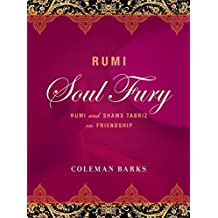 Rumi: Soul Fury: Rumi and Shams Tabriz on Friendship