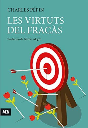 Les virtuts del fracàs (Catalan Edition) por Charles Pépin