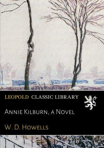 Annie Kilburn, a Novel por W. D. Howells