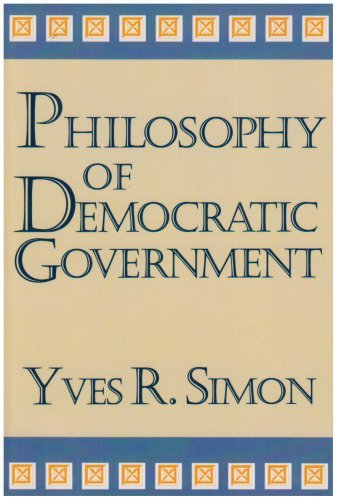 philosophy-of-democratic-government-charles-r-walgreen-foundation-lectures-by-yves-r-simon-1993-09-3