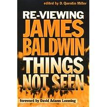 Re-Viewing James Baldwin: Things Not Seen