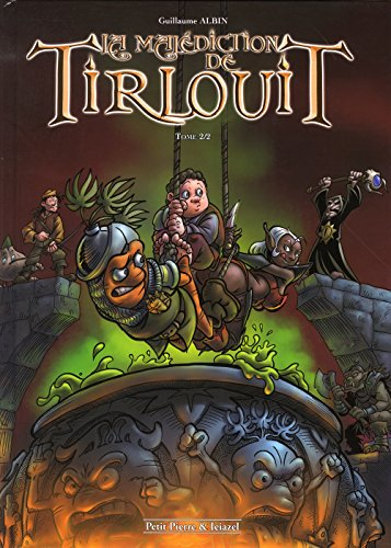 La malédiction de Tirlouit, Tome 2 :