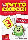 Il mio tutto esercizi italiano. Per la Scuola elementare: 3