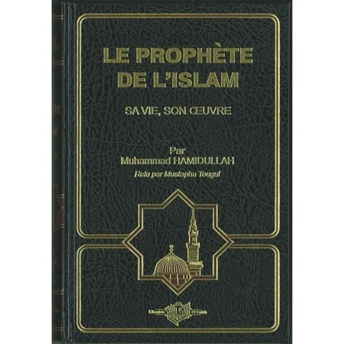 Prophète de l'Islam (Le) : Sa vie, son oeuvre (Cartonné)
