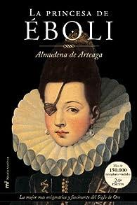La princesa de Éboli ) par  Almudena de Arteaga