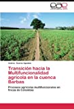 Transicion Hacia La Multifuncionalidad Agricola En La Cuenca Barbas