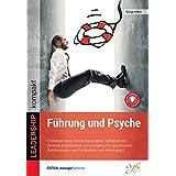 Führung und Psyche: Früherkennung, Handlungsansätze, Selbstschutz: Zentrale Erkenntnisse zum Umgang mit psychischen Gefährdungen und Gefährdeten am Arbeitsplatz (Edition managerSeminare)