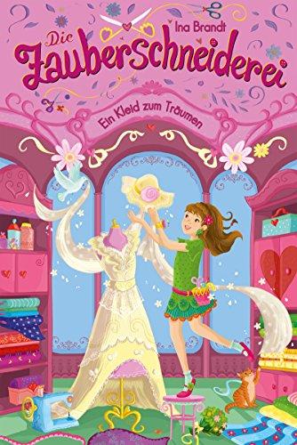 Die Zauberschneiderei (3). Ein Kleid zum Träumen: Mit exklusiven Nähanleitungen von Tante Ema® Mustersalon in jedem Band (Schere Band)