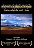 Au bout du chemin, Lhassa (At the end of the road, Lhasa)[NON-US FORMAT, PAL] by Jean Guillemot