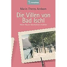 Die Villen von Bad Ischl: Wenn Häuser Geschichten erzählen