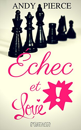 Echec et love ! (2018) – Andy Pierce
