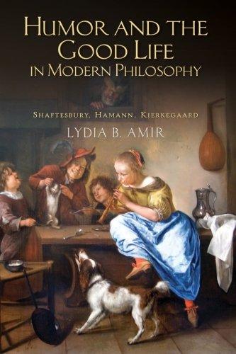 humor-and-the-good-life-in-modern-philosophy-shaftesbury-hamann-kierkegaard
