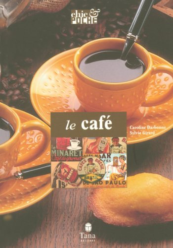 Le café par Sylvie Girard, Caroline Darbonne