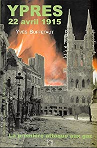 Ypres, 22 avril 1915. La première attaque aux gaz par Yves Buffetaut