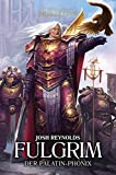 Fulgrim - Der Palatin-Phoenix: The Horus Heresy - Primarchs...