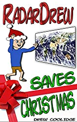 Christmas Books 2016: RadarDrew SAVES CHRISTMAS (Christmas Books for Children) (English Edition)