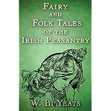 Fairy and Folk Tales of the Irish Peasantry (English Edition)