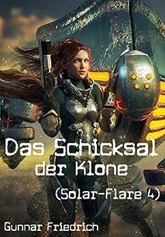 Cover: Friedrich, Gunnar - Solar-Flare 04 - Das Schicksal der Klone