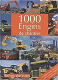 1000 Engins de chantier