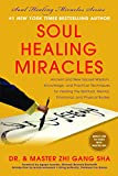 Soul Healing Miracles: Ancient and New Sacred Wisdom, Knowledge, and Practical Techniques for Healing the Spiritual, Mental, Emotional, and Physical Bodies (Soul Power)