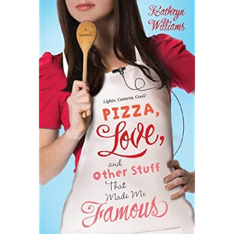 Pizza, Love, and Other Stuff That Made Me Famous (Christy Ottaviano Books) by Kathryn Williams (2013-08-06)