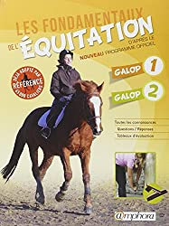 Les fondamentaux de l'équitation : galop 1 et galop 2, d'après le nouveau programme officiel.