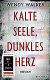 'Kalte Seele, dunkles Herz: Roman' von Wendy Walker