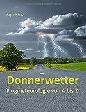 Donnerwetter: Flugmeteorologie von A bis Z -