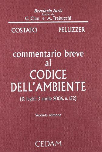 Commentario breve al codice dell'ambiente (D. legisl. 3 aprile 2006, n. 152)