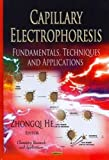 Capillary Electrophoresis: Fundamentals, Techniques & Applications (Chemistry Research and Applications)