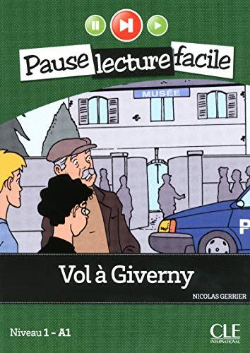 Vol à Giverny. A1.1. Con CD-Audio (Pause lecture facile)