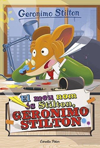 El meu nom és Stilton, Geronimo Stilton: Geronimo Stilton 1 (GERONIMO STILTON. ELS GROCS) (Catalan Edition) por Geronimo Stilton