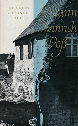 Johann Heinrich Voss : Roman seines Lebens. Bd. 1. Der Junge aus Penzlin. Bd. 2. Der Schulmeister von Otterndorf. Bd. 3. Der Löwe von Eutin.