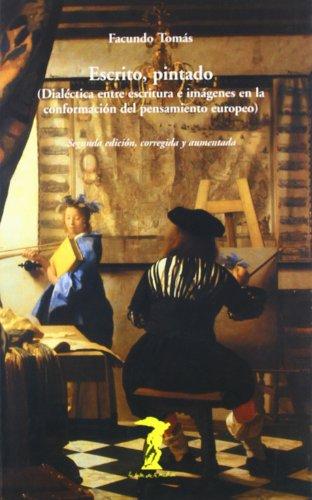 Escrito, pintado: Dialéctica entre escritura e imágenes en la conformación del pensamiento europeo (La balsa de la Medusa)