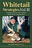 Whitetail Strategies, Vol. II: Straightforward Tactics for Tracking, Calling, the Rut, and Much More 1st edition by Fiduccia, Peter J. (2005) Hardcover