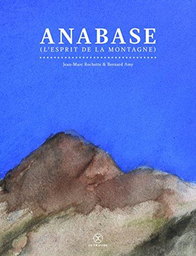 Anabase, (l'esprit de la montagne) par Bernard Amy