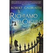 Il richiamo del cuculo by Robert Galbraith (2013-01-01)