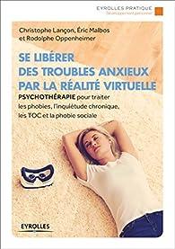 Se libérer des troubles anxieux par la réalité virtuelle par  Docteur Eric Malbos