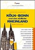 Köln, Bonn und das südliche Rheinland: Kultur und Genuss - Wolfgang Michel, Christine Peter