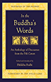 In the Buddha's Words: An Anthology of Discourses from the Pali Canon (Teachings of the Buddha)