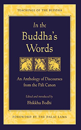 In the Buddha\'s Words: An Anthology of Discourses from the Pali Canon (The Teachings of the Buddha) (English Edition)