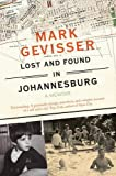 Lost and Found in Johannesburg: A Memoir by Mark Gevisser front cover