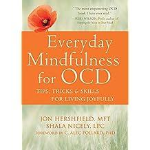 Everyday Mindfulness for OCD: Easy Tips, Tricks, and Skills for Living Joyfully