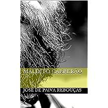Maldito Carrerão (Portuguese Edition)