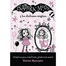 Isadora Moon y los disfraces mágicos (Isadora Moon) (Infantil)