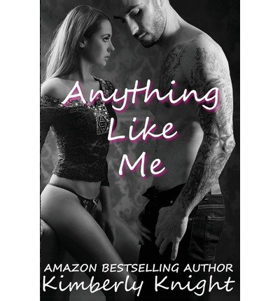[ Anything Like Me ] By Knight, Kimberly (Author) [ Jul - 2013 ] [ Paperback ]