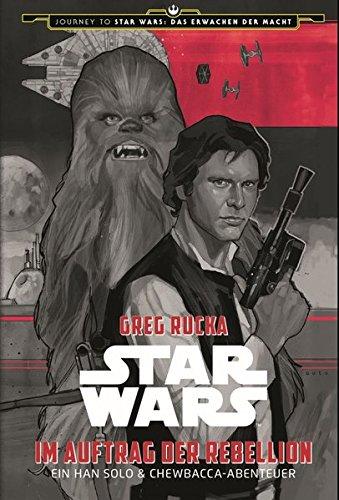 g der Rebellion - Ein Han Solo und Chewbacca-Abenteuer (Journey to Star Wars: Das Erwachen der Macht) ()