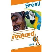 Guide du Routard Brésil 2012