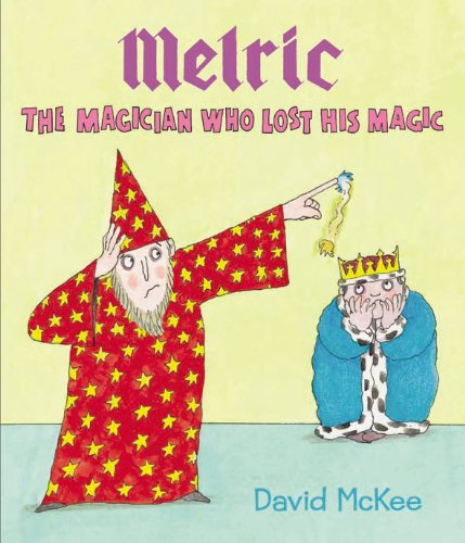 Melric : the magician who lost his magic